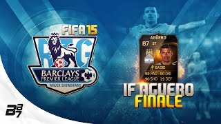 ROAD TO GLORY WAGER MATCHES BPL! IF AGUERO! #FINALE | FIFA 15 Ultimate Team