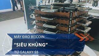 """Máy đào bitcoin """"siêu khủng"""" từ Galaxy S5   VTC1"""