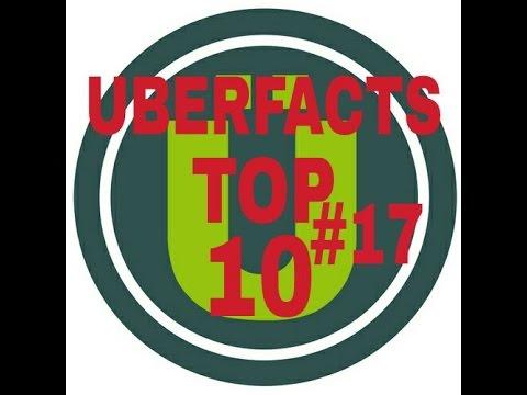 Uberfacts Top 10 #17