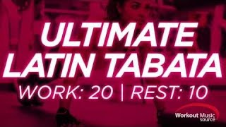 Workout Music Source // Ultimate Latin Tabata With Vocal Cues (Work: 20 Secs | Rest: 10 Secs)