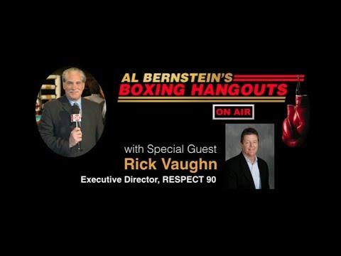 Al Bernstein's #Boxing Hangouts with Rick Vaughn - RESPECT 90
