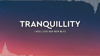 Tranquillity - Chill Lofi Hip Hop Beat | 1 Hour
