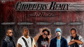 CHOPPERS Rap-Rock REMIX #1 (ft. Eminem, Tech N9ne, Busta Rhymes, Ludacris & Krizz Kaliko)