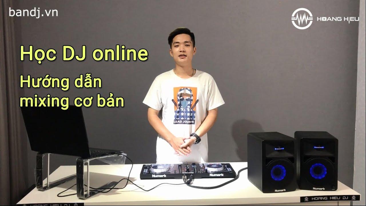 Hướng dẫn học DJ cơ bản – HoangHieuDJ