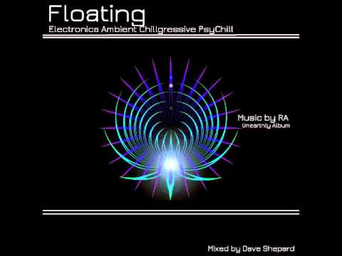 FLOATING - Chill Atmospheric Ambient Dark Electronica