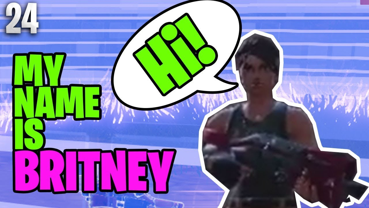 my name is britney l ep 24 fortnite battle royale - fortnite org names