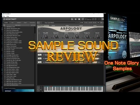Sample Logic- Arpology (Sample Sound Review)'One Note Glory' Walkthrough