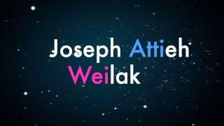 Joseph Attieh - Weilak / جوزيف عطية - ويلك