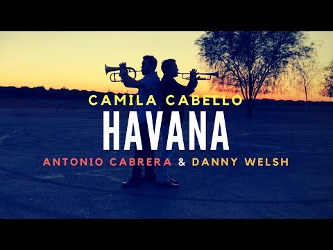 Havana | Camila Cabello | Antonio Cabrera & Danny Welsh | Trumpet Cover