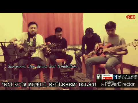 Michael Wuri - Hai Kota Mungil Betlehem (Song Cover Live)