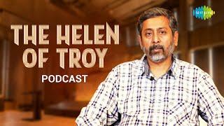 The Helen of Troy: A greek romance   Mythology comes alive   Utkarsh Patel   Saregama podcast