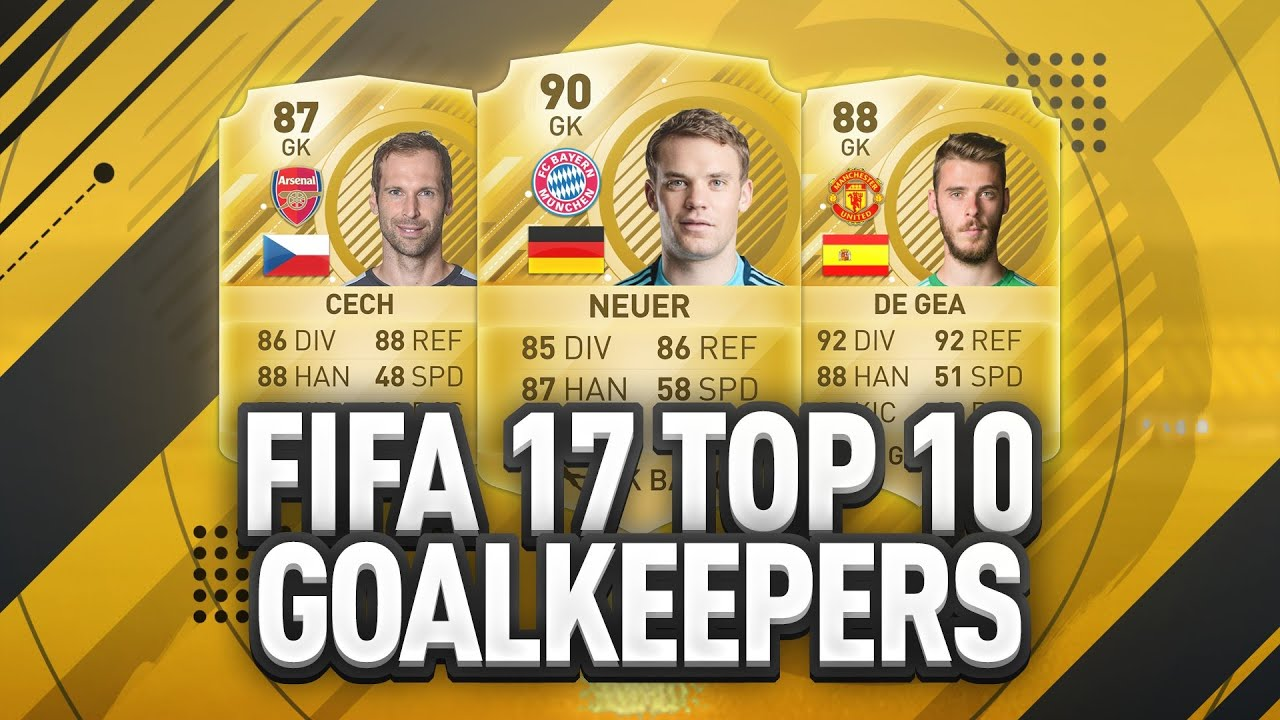 top 10 best goalkeepers in fifa 17