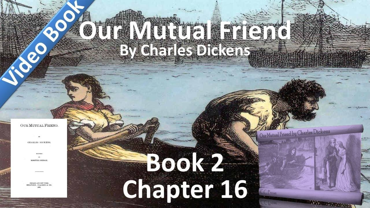 Book 2, Chapter 16 - Our Mutual Friend by Charles Dickens - An Anniversary Occasion