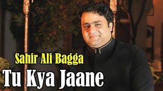 Tu Kya Jaane | Sahir Ali Bagga | Full HD Video Song