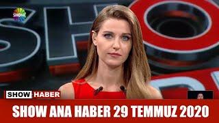 Show Ana Haber 29 Temmuz 2020