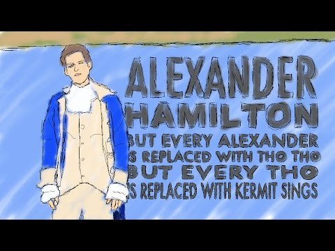 alexander hamilton but every alexander is replaced with tho tho but theres even more