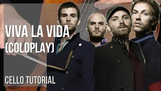 how to play viva la vida by coldplay on cello (tutorial)
