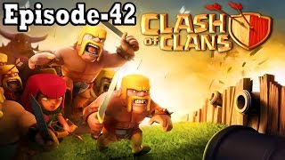 Clash Of Clans Episode 42
