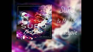 """Suro - """"Be My Wife 2017"""""""