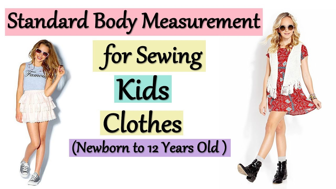 Standard Body Measurement for Sewing Kids Clothes | Kids (Newborn to 12  Years ) Clothing Size Chart