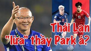 HLV Park Hang Seo vs Thái Lan tại King's Cup | ĐTVN bắt hổ tại hang