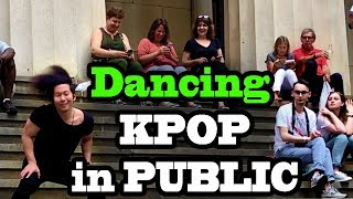 DANCING KPOP IN PUBLIC