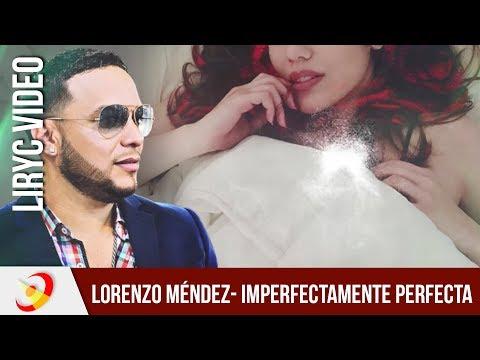 Lorenzo Méndez - Imperfectamente Perfecta (Lyric Video)