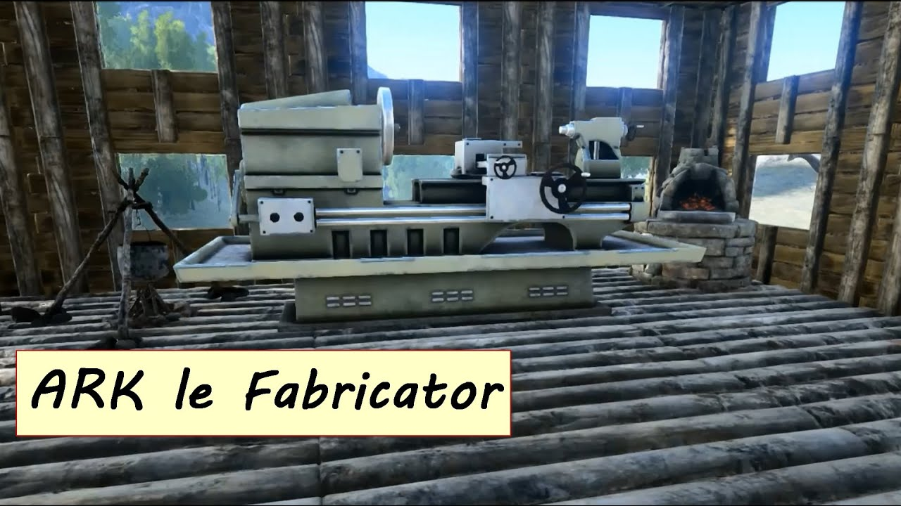 ARK SURVIVAL EVOLVED Fabrication du Fabricator HD 1080p FR ...