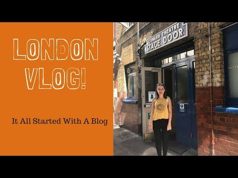 LONDON VLOG  13 THE MUSICAL AND HALF A SIXPENCE  It All Started With A Blog