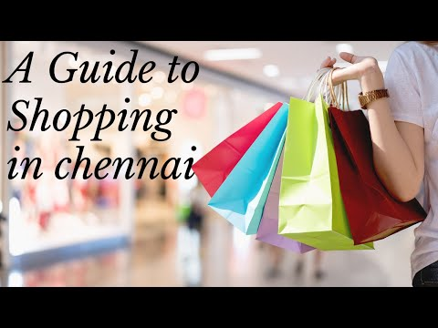 A Guide to shopping in Chennai - India