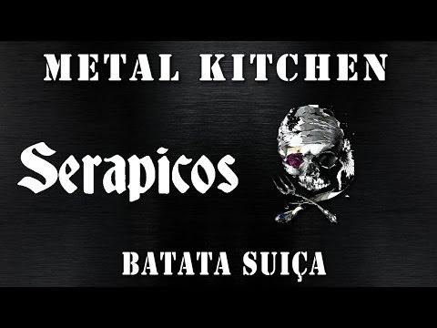 Metal Kitchen - Serapicos [Batata Suiça]