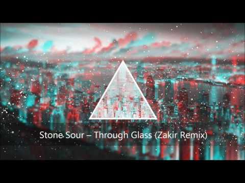 Stone Sour – Through Glass (Zakir Remix)