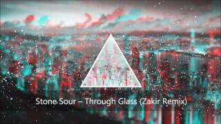 Stone Sour Through Glass Zakir Remix