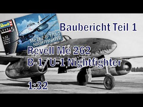 Revell Me 262 B-1/U-1 1:32 Baubericht Teil 1