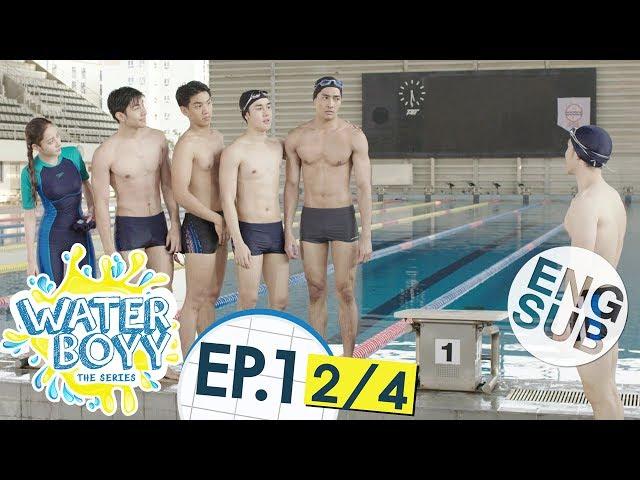 [Eng Sub] Waterboyy the Series   EP.1 [2/4]