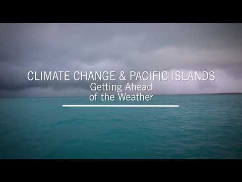 Climate Change & Pacific Islands - Getting Ahead of the Weather
