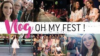 Vlog #14 - Mon expérience Oh My Fest !