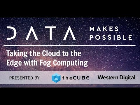 Western Digital Taking the Cloud to the Edge | Data Makes Possible