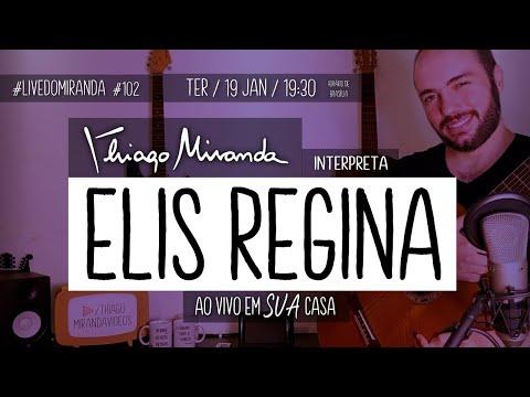 Thiago Miranda interpreta ELIS REGINA #LiveDoMiranda #102