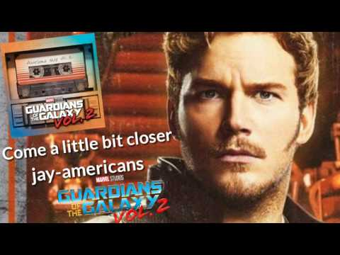Soundtrack Guardians of the Galaxy 2 - come a little bit closer , Jay Americans [Marvel Studios]