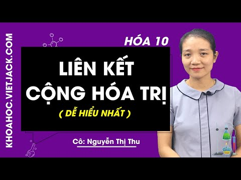 Liên kết cộng hóa trị – Hóa 10 – Cô Nguyễn Thị Thu 2020 (DỄ HIỂU NHẤT)