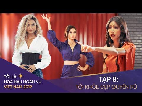 Tôi là Hoa hậu Hoàn Vũ Việt Nam 2019 - Tập 08 OFFICIAL FULL HD: TÔI KHỎE ĐẸP QUYẾN RŨ