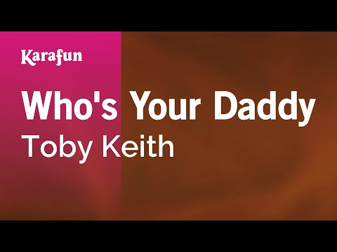 Karaoke Who's Your Daddy - Toby Keith *