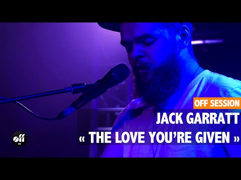 OFF SESSION - Jack Garratt « The Love You're Given »
