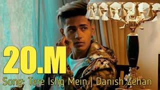 Tere Ishq mein | Danish Zehen