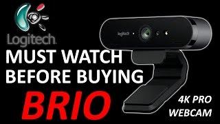WATCH BEFORE BUYING LOGITECH BRIO 4K WEBCAM