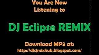 DJ Eclipse - SIRENA Remix (DJCJ Mix Hub)