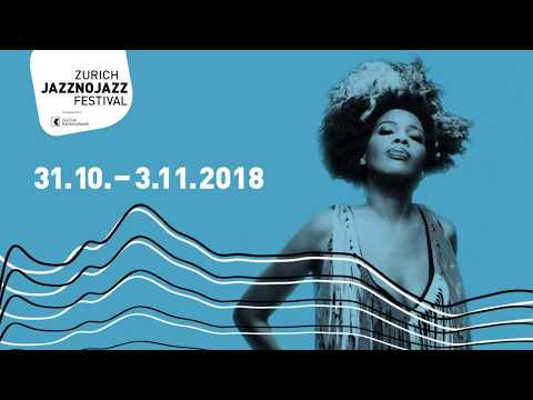 ZURICH JAZZNOJAZZ FESTIVAL 2018 - Trailer