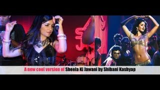 Shibani Kashyap feat URL - Shiela ki jawani jazz version