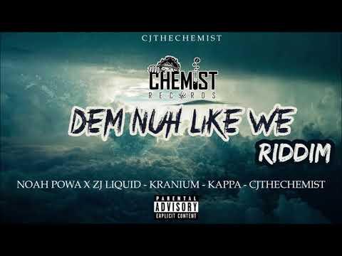 Dem Nuh Like We Riddim Mix ►AUG 2018►Zj Liquid,Kranium,Noah Powa & More (CHEMIST RECORDS)